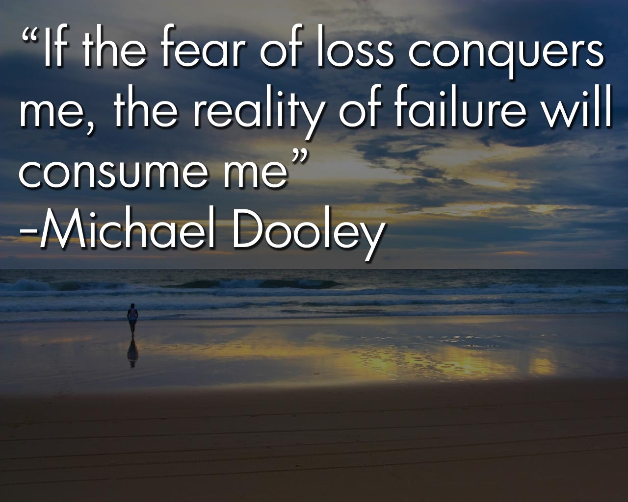 Fear Quotes Leadership Quotes  Fear Of Loss  Michaeldooleyblog