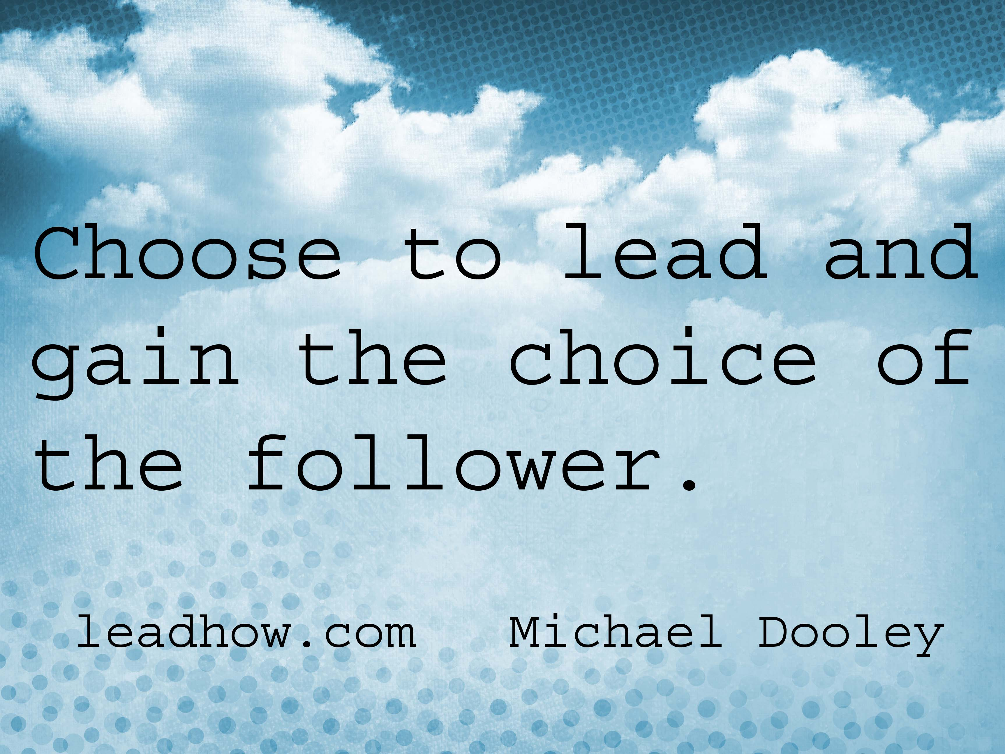 Leadership Quote Choice Of The Follower Michaeldooleyblog